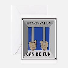 PRISON CAN BE FUN Greeting Card