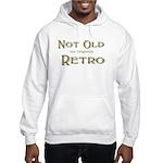 Not Old Hooded Sweatshirt