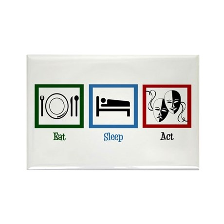 Eat Sleep Act Rectangle Magnet
