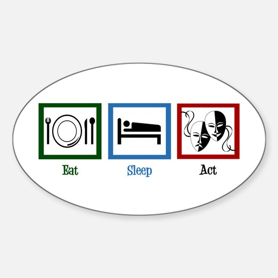 Eat Sleep Act Sticker (Oval)