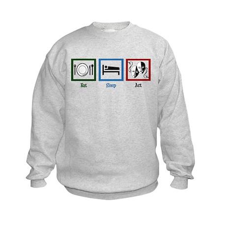 Eat Sleep Act Kids Sweatshirt