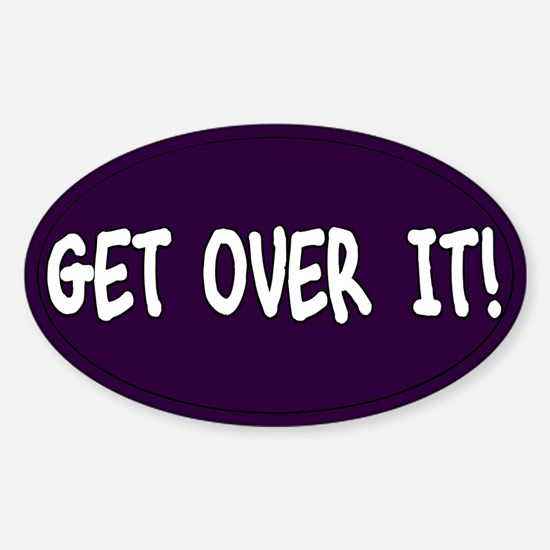 Get Over It Decal