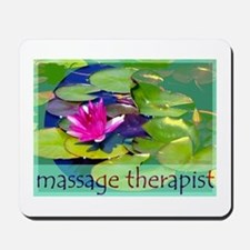 Massage Therapist / Waterlily Mousepad