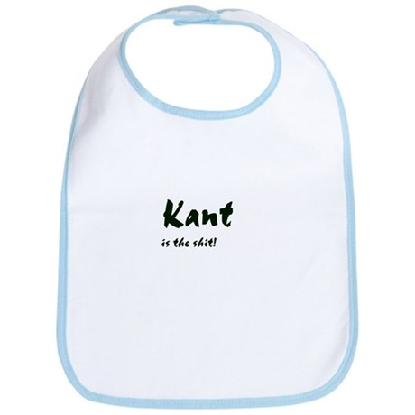 """""""Kant is the shit!"""" Bib"""