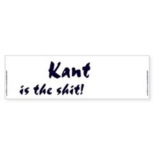 """""""Kant is the shit!"""" Bumper Sticker"""