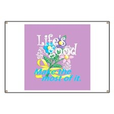 Life's Good Banner