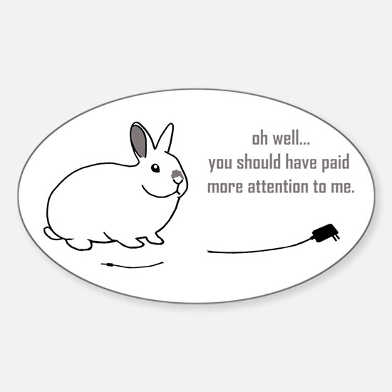 oh well... (bunnies chew cabl Sticker (Oval)