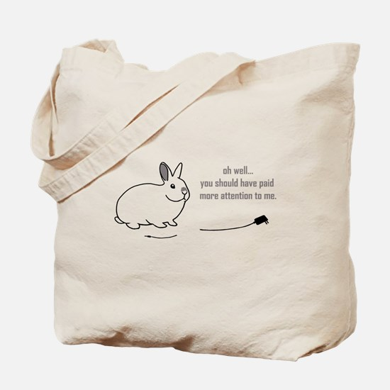 oh well... (bunnies chew cabl Tote Bag