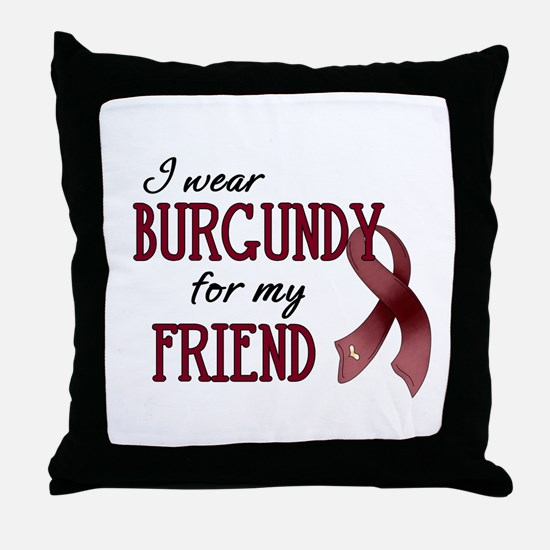 Wear Burgundy - Friend Throw Pillow