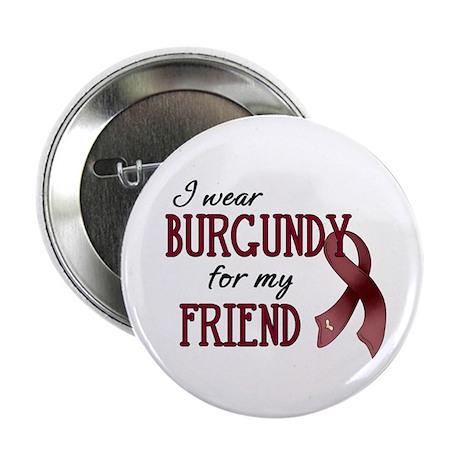"""Wear Burgundy - Friend 2.25"""" Button"""