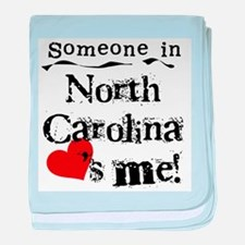 Someone in North Carolina Infant Blanket