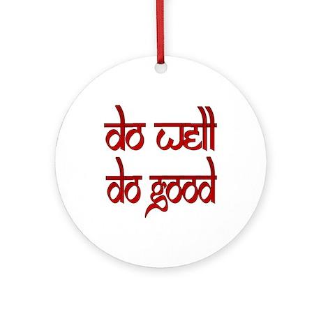 Do Well. Do Good. Ornament (Round)