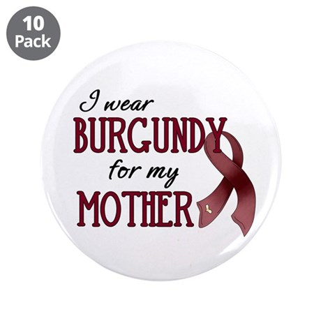 "Wear Burgundy - Mother 3.5"" Button (10 pack)"