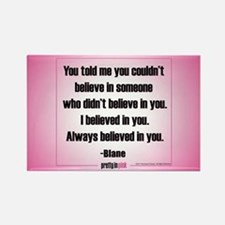 Pretty in Pink: I Believed in You Rectangle Magnet