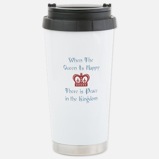 When the Queen is Happy Stainless Steel Travel Mug