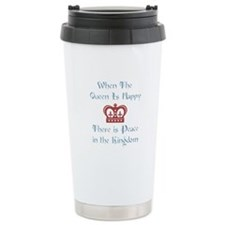 When the Queen is Happy Travel Mug