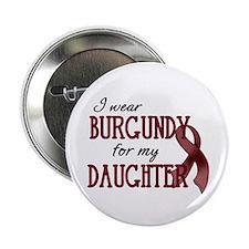 """Wear Burgundy - Daughter 2.25"""" Button"""