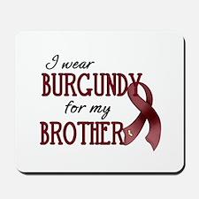 Wear Burgundy - Brother Mousepad