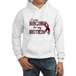 Wear Burgundy - Brother Hooded Sweatshirt