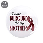 "Wear Burgundy - Brother 3.5"" Button (10 pack)"