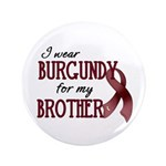 "Wear Burgundy - Brother 3.5"" Button"