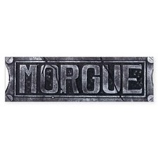 Morgue Bumper Sticker