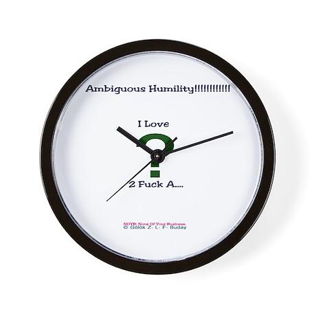Ambiguous Humiliity!!!!!!! Wall Clock