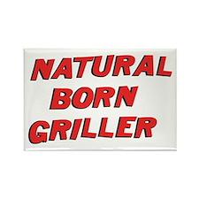 Natural Born Griller Rectangle Magnet