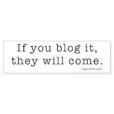 If You Blog it... Bumper Bumper Sticker
