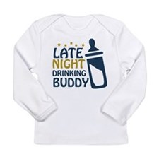 Late Night Drinking Buddy Long Sleeve Infant T-Shi