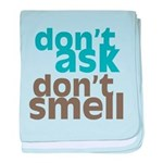 Don't Ask Don't Smell Infant Blanket