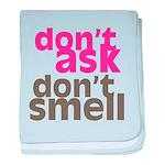 Don't Ask Don't Smell Infant Blanket