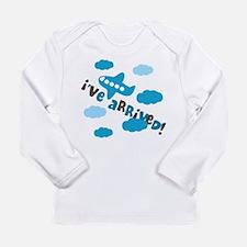I've Arrived Long Sleeve Infant T-Shirt