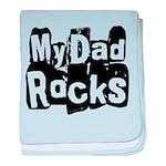 My Dad Rocks Infant Blanket