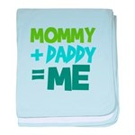 Mommy + Daddy = Me Infant Blanket