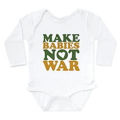 Make Babies Not War Long Sleeve Infant Bodysuit