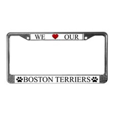 White We Love Our Boston Terriers Frame