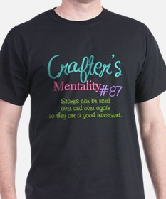 Crafter's Mentality #87 T-Shirt