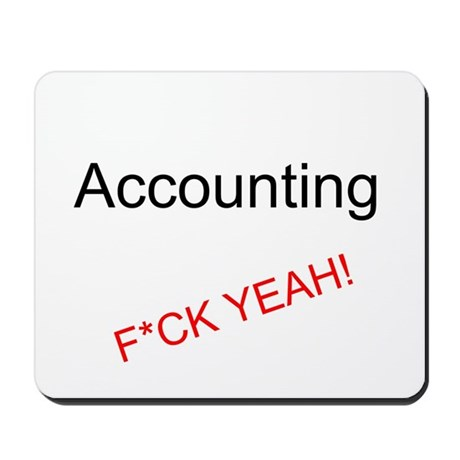 Accounting F*CK YEAH! Mousepad