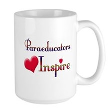 Teachers Inspire Paraeducators Mugs