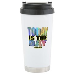 Today Is The Day Travel Mug