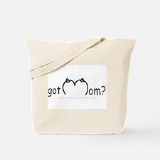 Got Mom? Tote Bag