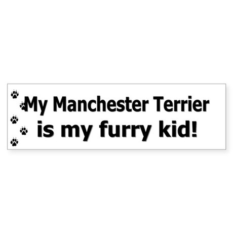 Manchester Terrier Furry Kid Bumper Sticker