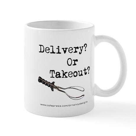 Delivery? Or Takout? Mug