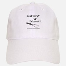 Delivery? Or Takout? Baseball Baseball Cap