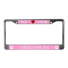 Pink We Love Our Chihuahuas Frame