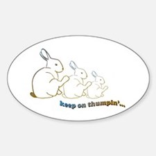 keep on thumpin' Sticker (Oval)