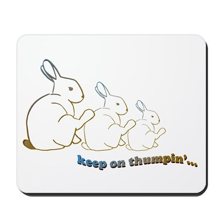 keep on thumpin' Mousepad