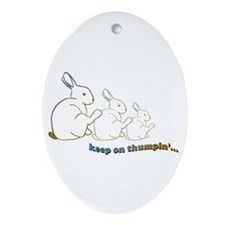 keep on thumpin' Ornament (Oval)