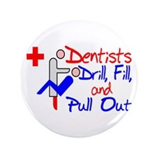 "Dentists Drill 3.5"" Button"